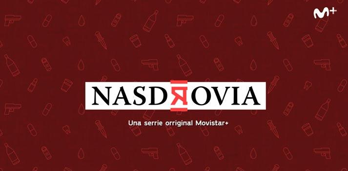 Logotipo de Nasdrovia, nueva ficción original de Movistar+